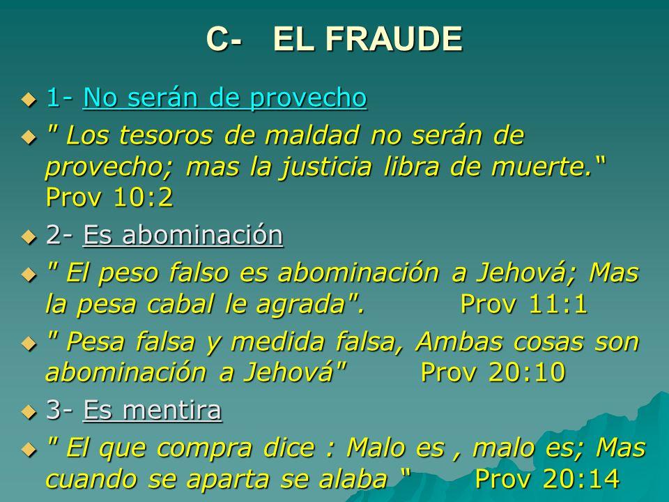 C- EL FRAUDE 1- No serán de provecho