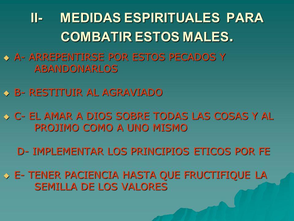 II- MEDIDAS ESPIRITUALES PARA COMBATIR ESTOS MALES.
