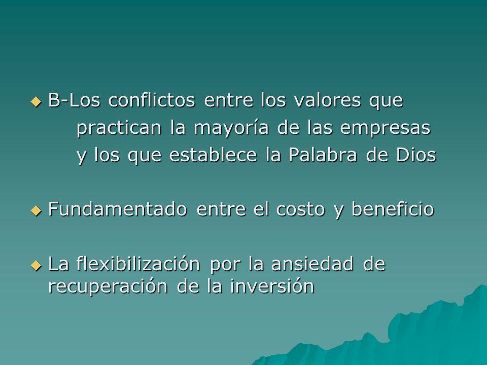B-Los conflictos entre los valores que