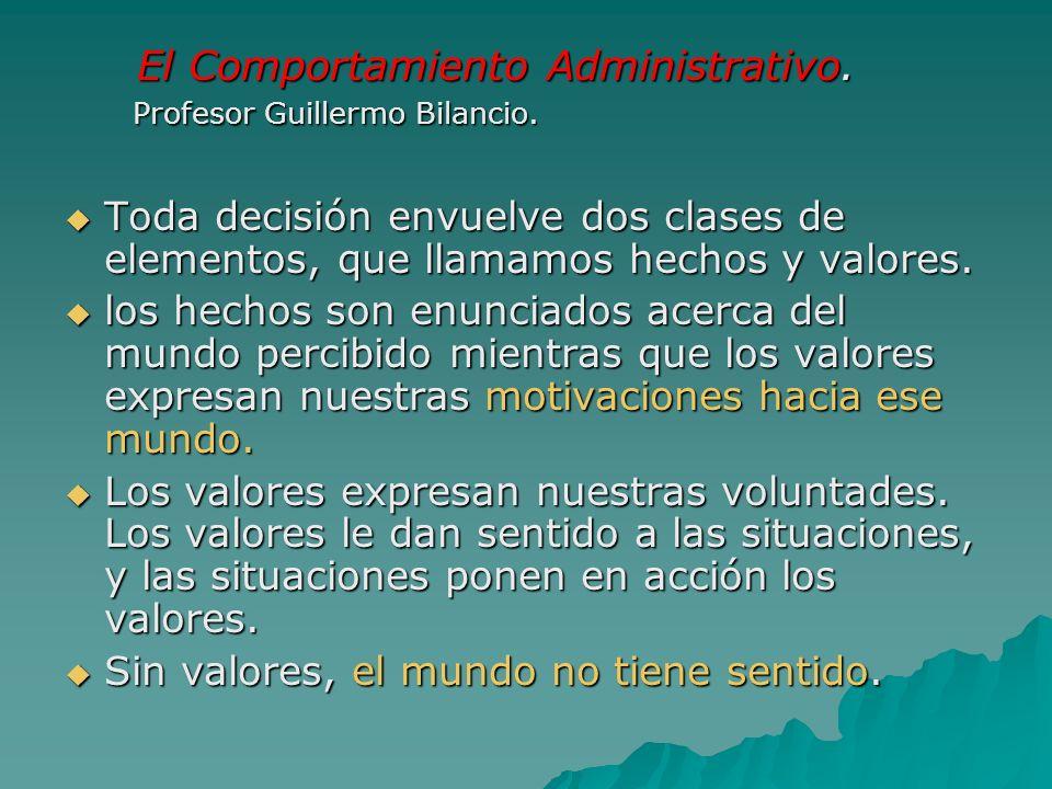 El Comportamiento Administrativo. Profesor Guillermo Bilancio.