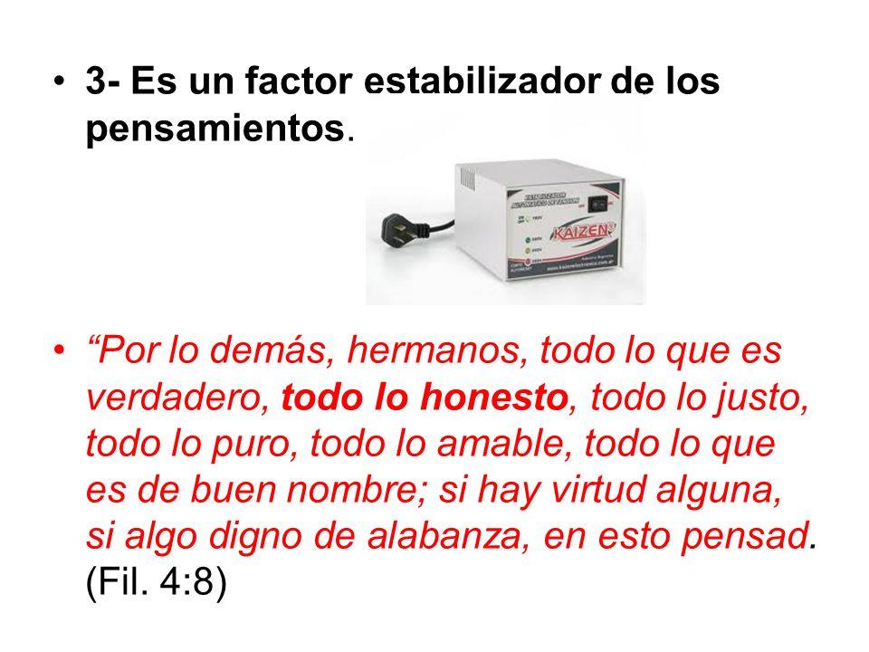 3- Es un factor estabilizador de los pensamientos.