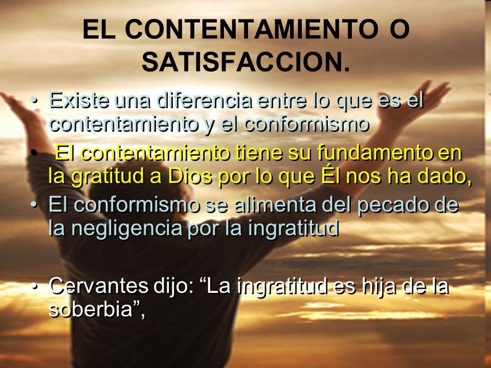 EL CONTENTAMIENTO O SATISFACCION.