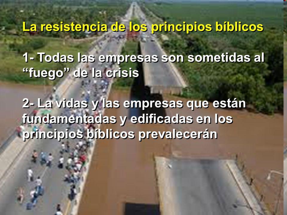 La resistencia de los principios bíblicos