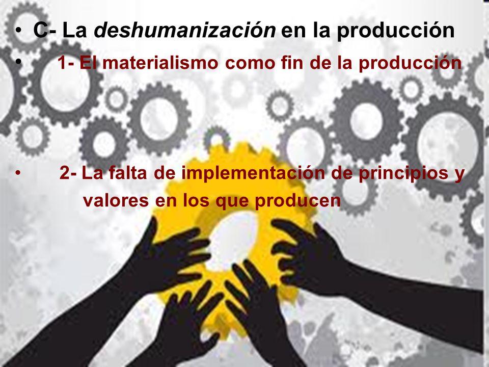 C- La deshumanización en la producción
