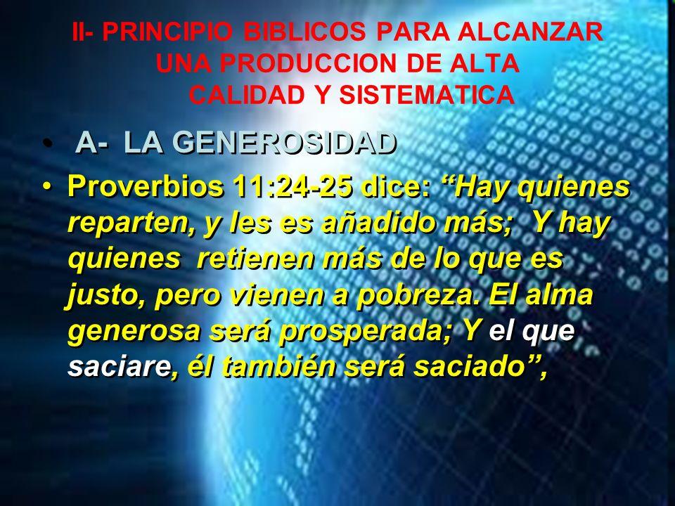 II- PRINCIPIO BIBLICOS PARA ALCANZAR UNA PRODUCCION DE ALTA CALIDAD Y SISTEMATICA