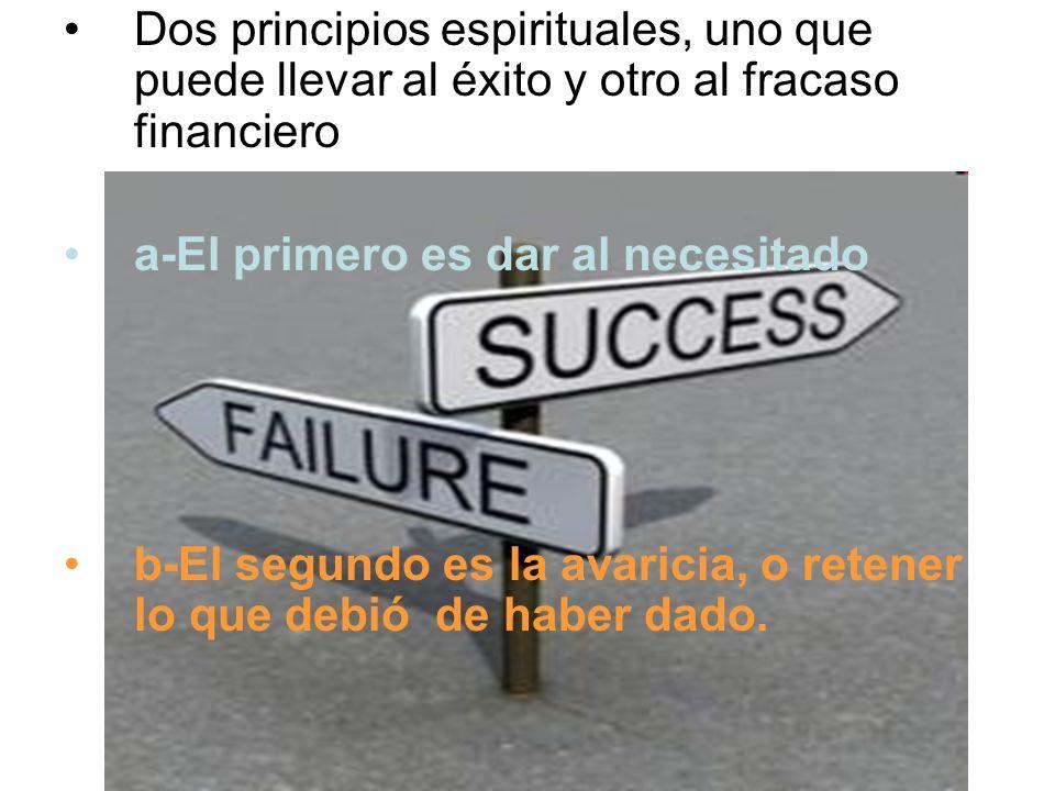 Dos principios espirituales, uno que puede llevar al éxito y otro al fracaso financiero