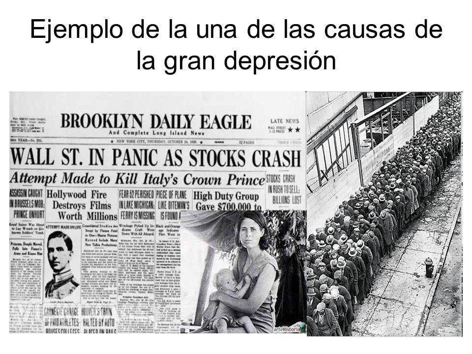 Ejemplo de la una de las causas de la gran depresión