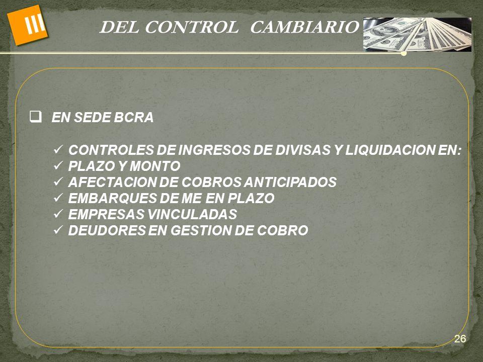 III DEL CONTROL CAMBIARIO EN SEDE BCRA