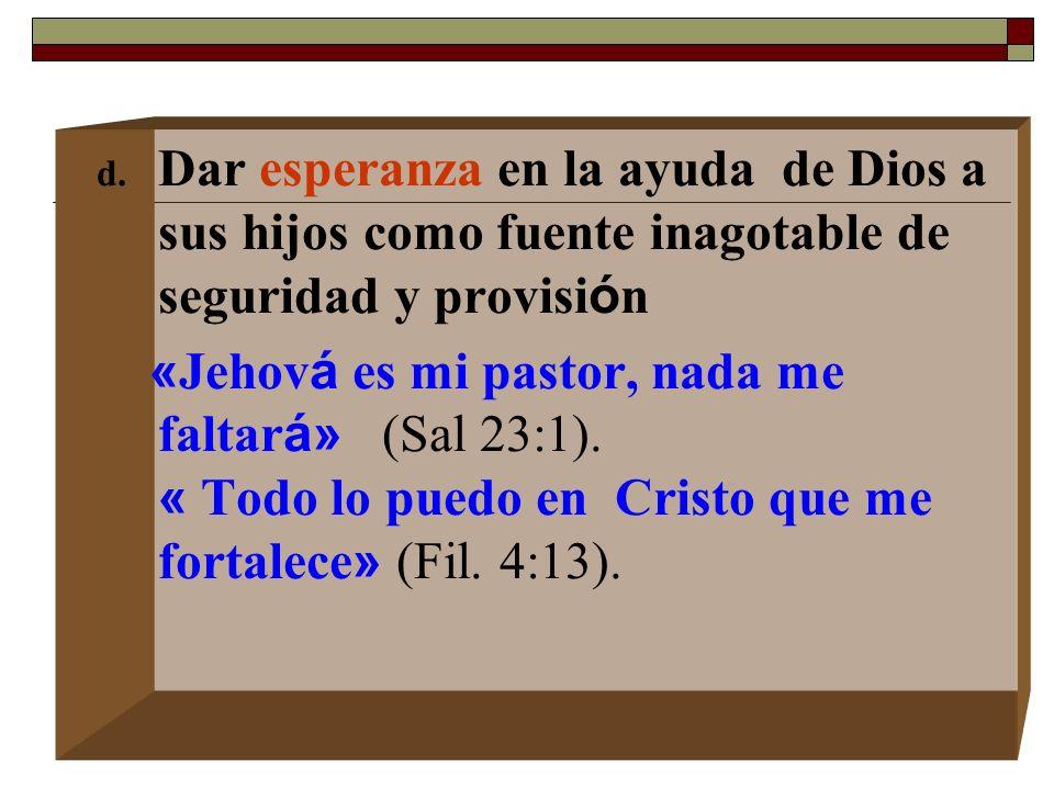 Dar esperanza en la ayuda de Dios a sus hijos como fuente inagotable de seguridad y provisión
