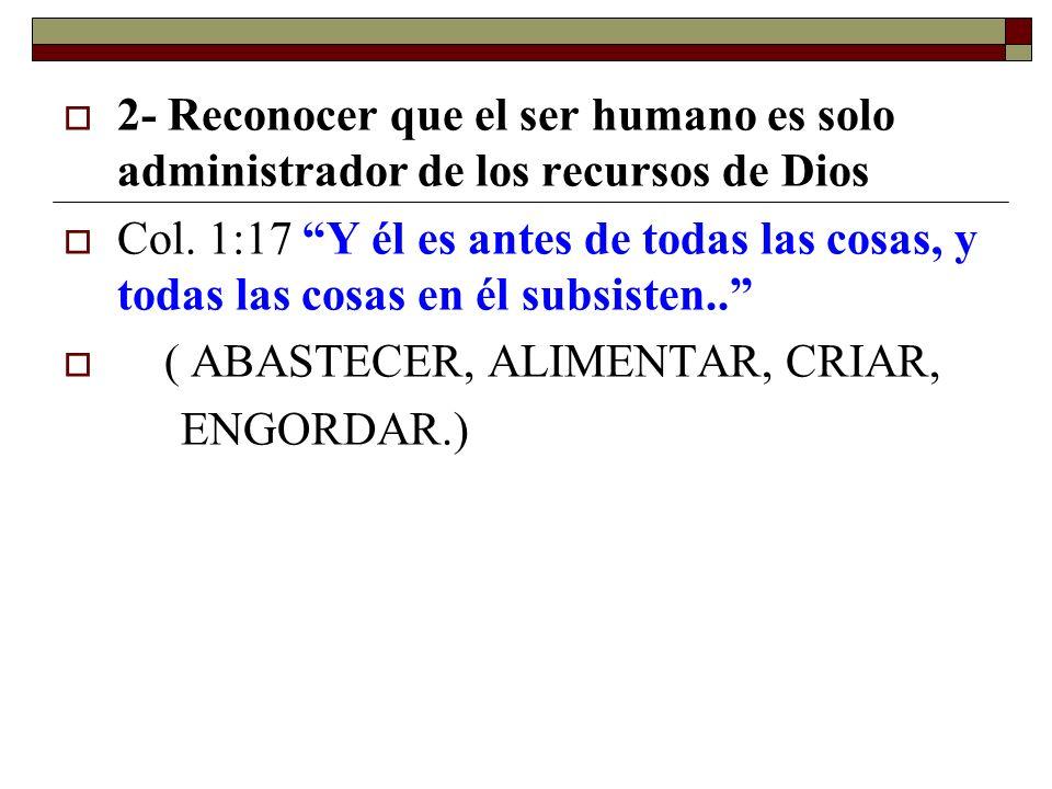 2- Reconocer que el ser humano es solo administrador de los recursos de Dios