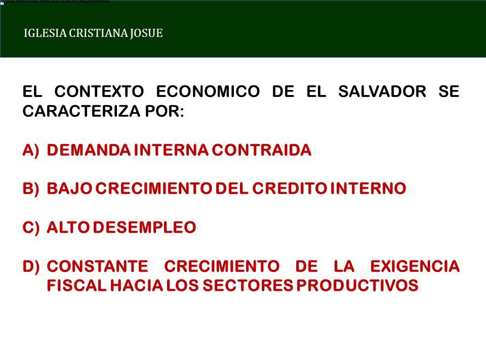 EL CONTEXTO ECONOMICO DE EL SALVADOR SE CARACTERIZA POR: