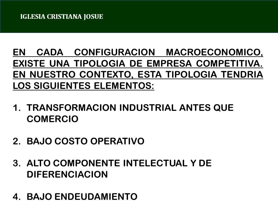 TRANSFORMACION INDUSTRIAL ANTES QUE COMERCIO