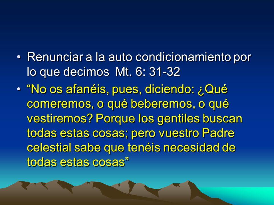 Renunciar a la auto condicionamiento por lo que decimos Mt. 6: 31-32