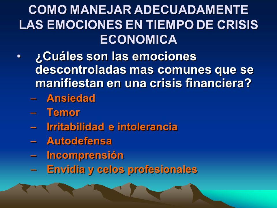 COMO MANEJAR ADECUADAMENTE LAS EMOCIONES EN TIEMPO DE CRISIS ECONOMICA