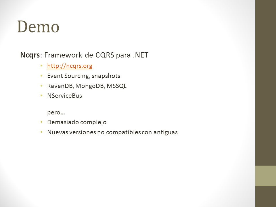 Demo Ncqrs: Framework de CQRS para .NET http://ncqrs.org
