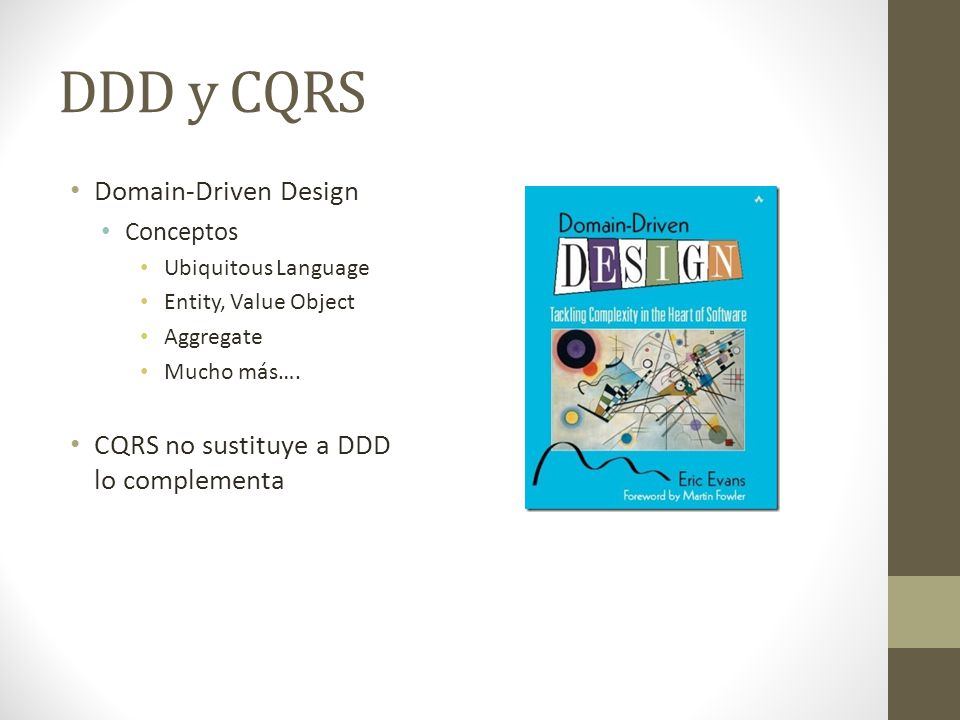 DDD y CQRS Domain-Driven Design CQRS no sustituye a DDD lo complementa