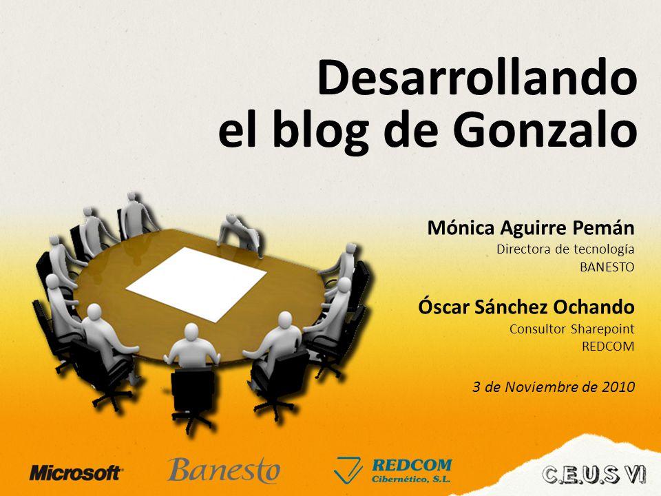 Desarrollando el blog de Gonzalo Mónica Aguirre Pemán