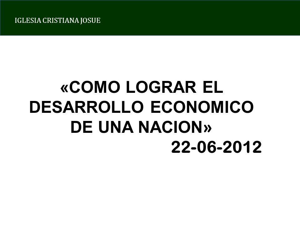 «COMO LOGRAR EL DESARROLLO ECONOMICO DE UNA NACION»