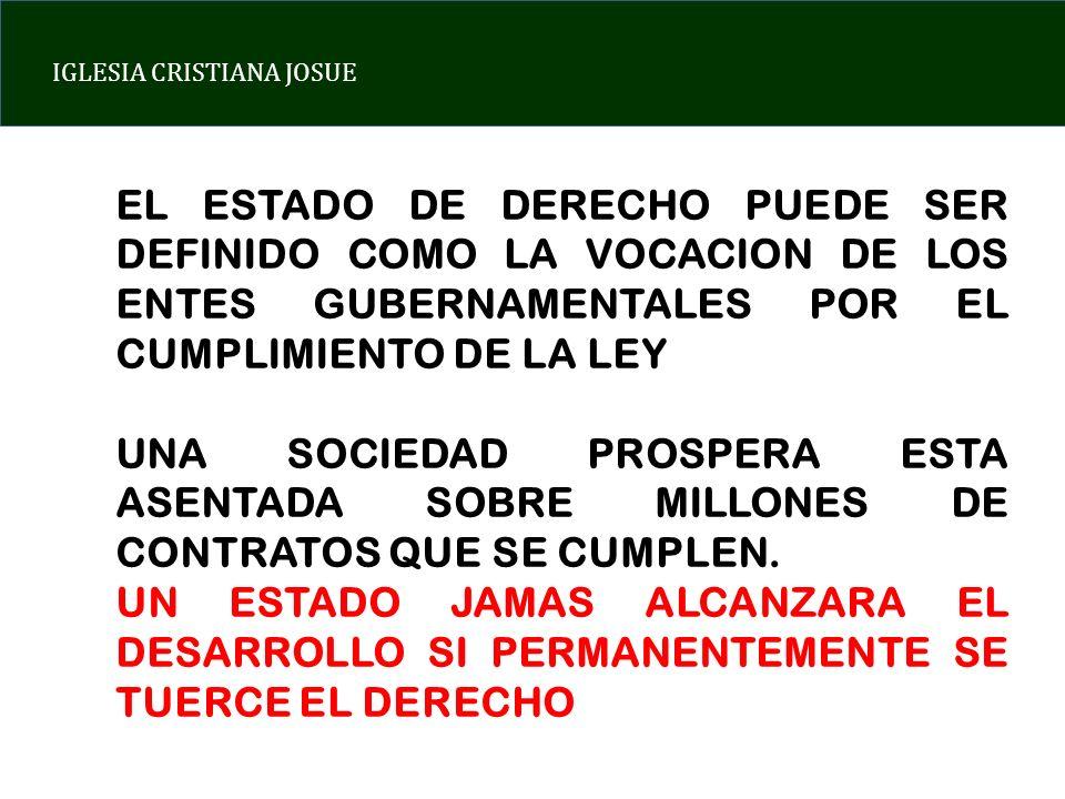 EL ESTADO DE DERECHO PUEDE SER DEFINIDO COMO LA VOCACION DE LOS ENTES GUBERNAMENTALES POR EL CUMPLIMIENTO DE LA LEY