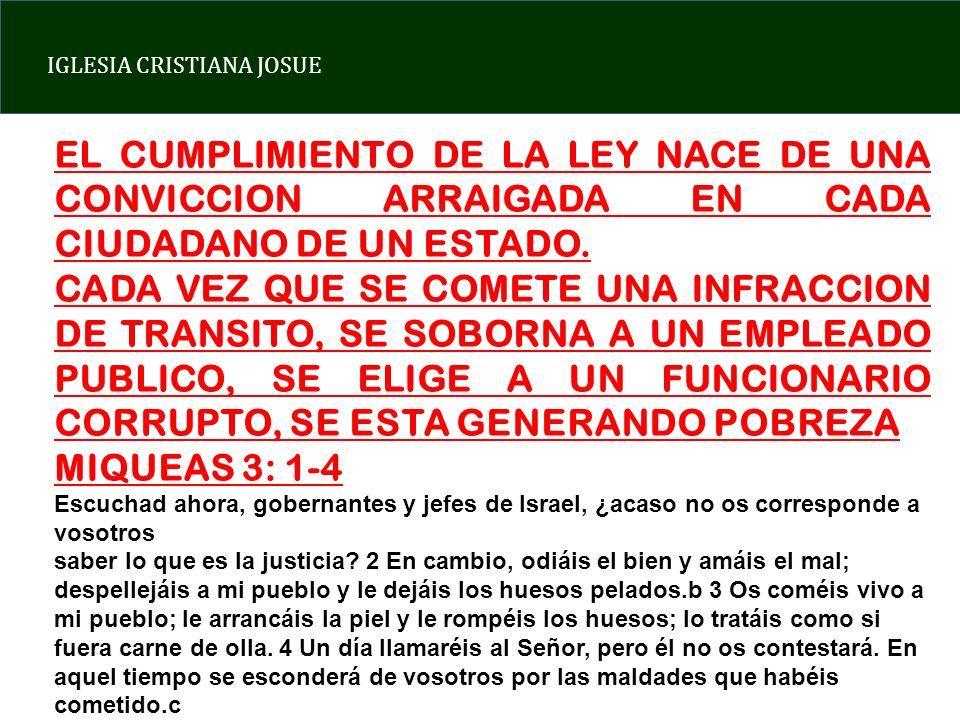 EL CUMPLIMIENTO DE LA LEY NACE DE UNA CONVICCION ARRAIGADA EN CADA CIUDADANO DE UN ESTADO.