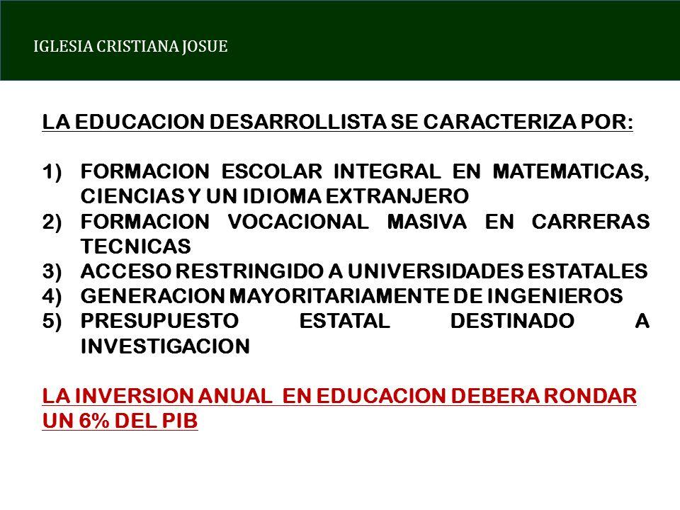 LA EDUCACION DESARROLLISTA SE CARACTERIZA POR: