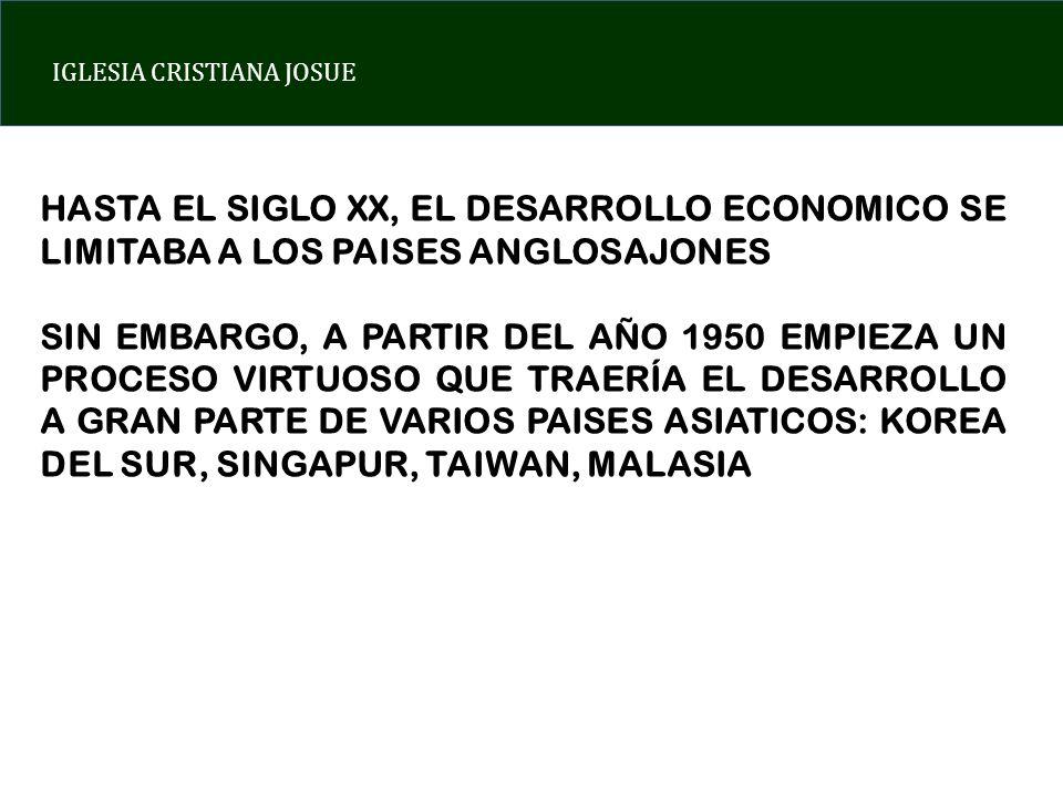 HASTA EL SIGLO XX, EL DESARROLLO ECONOMICO SE LIMITABA A LOS PAISES ANGLOSAJONES