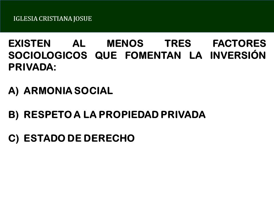 EXISTEN AL MENOS TRES FACTORES SOCIOLOGICOS QUE FOMENTAN LA INVERSIÓN PRIVADA: