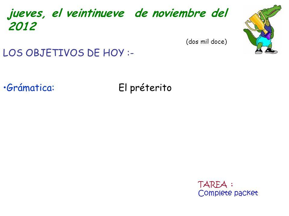 jueves, el veintinueve de noviembre del 2012 (dos mil doce)