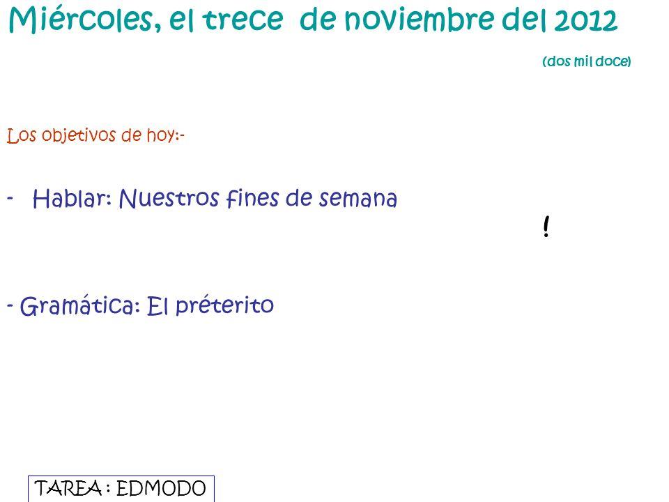 Miércoles, el trece de noviembre del 2012 (dos mil doce)