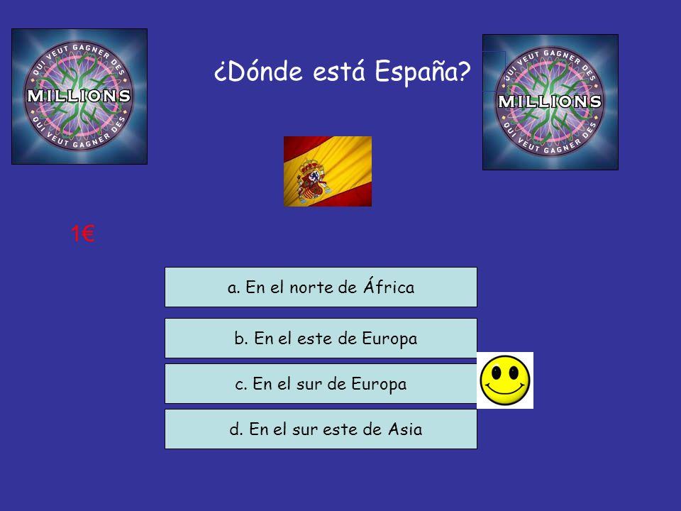 ¿Dónde está España 1€ a. En el norte de África