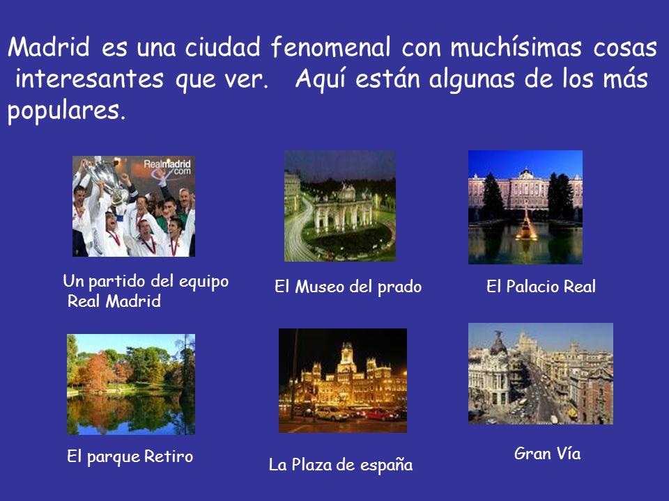 Madrid es una ciudad fenomenal con muchísimas cosas