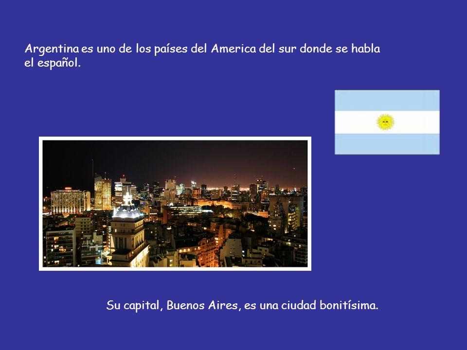 Su capital, Buenos Aires, es una ciudad bonitísima.