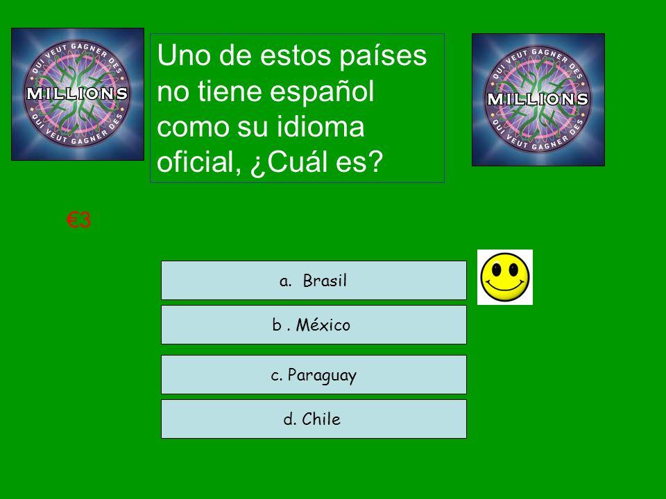 €3 a. Brasil b . México c. Paraguay d. Chile