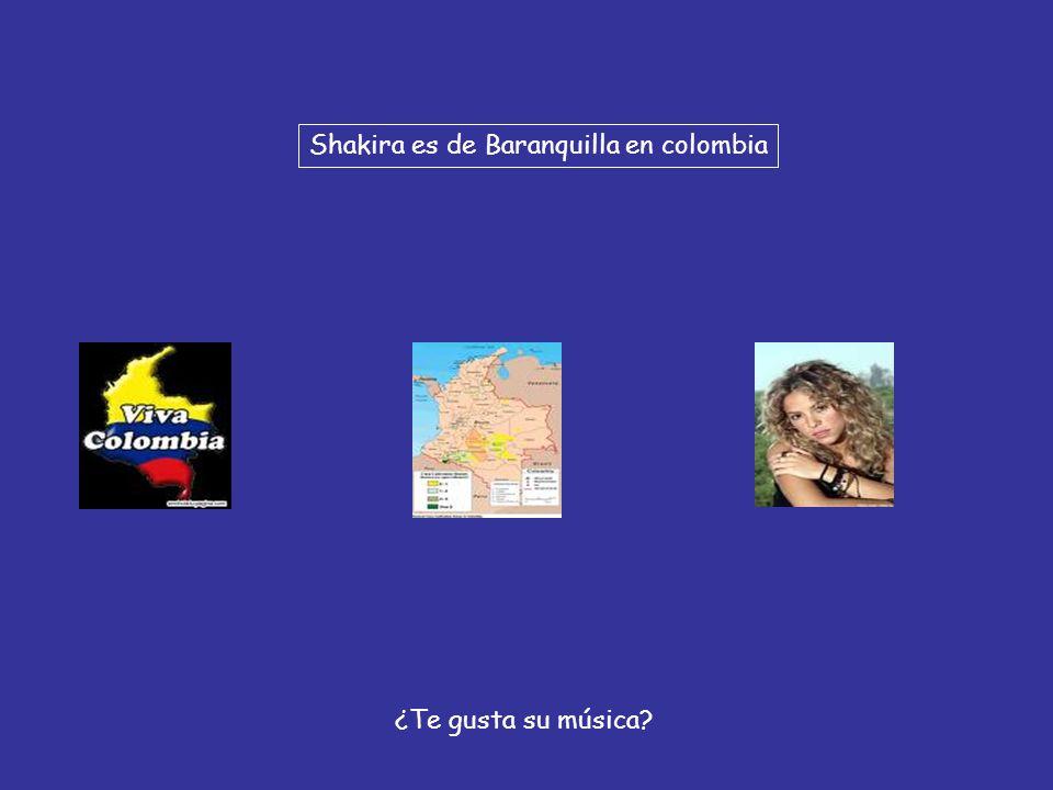 Shakira es de Baranquilla en colombia