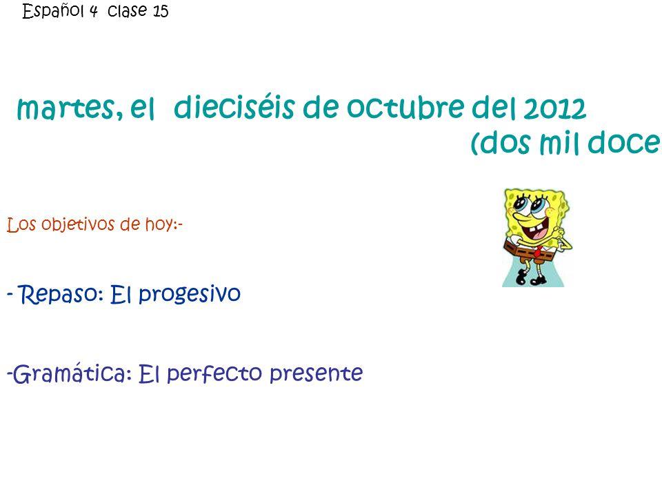 martes, el dieciséis de octubre del 2012 (dos mil doce)