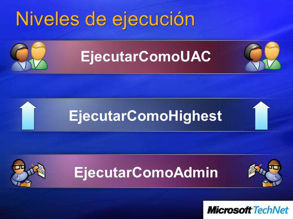 Niveles de ejecución EjecutarComoUAC EjecutarComoHighest