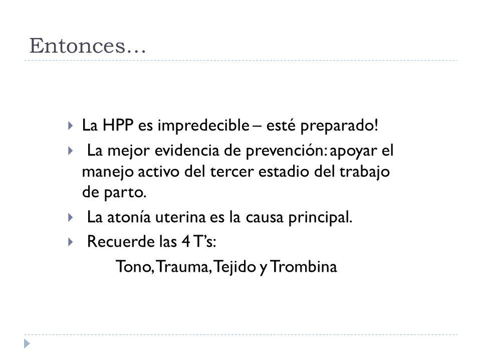 Entonces… La HPP es impredecible – esté preparado!