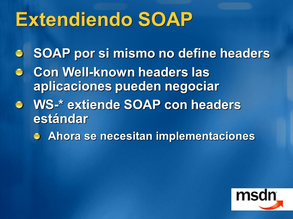 Extendiendo SOAP SOAP por si mismo no define headers