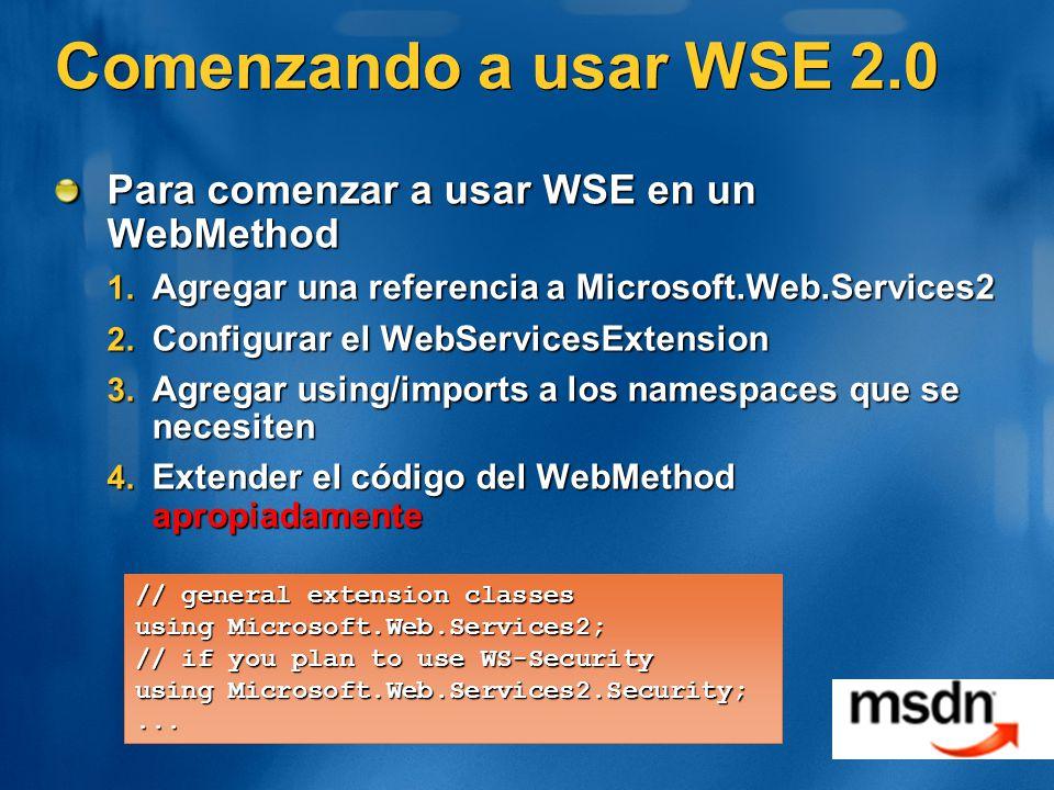 Comenzando a usar WSE 2.0 Para comenzar a usar WSE en un WebMethod