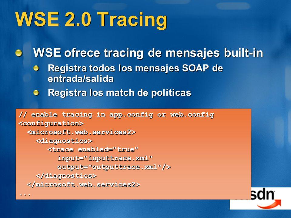 WSE 2.0 Tracing WSE ofrece tracing de mensajes built-in