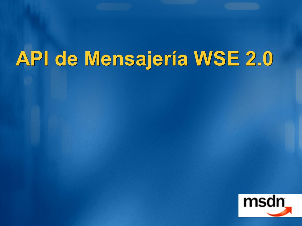 API de Mensajería WSE 2.0 TechEd 2002
