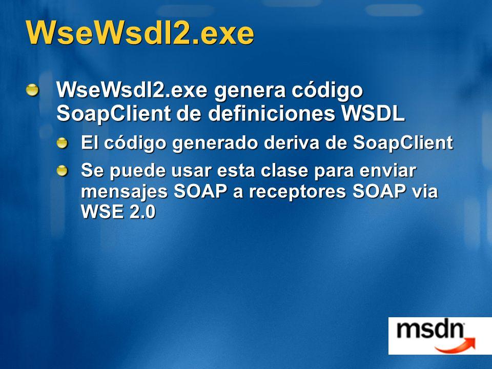 WseWsdl2.exe WseWsdl2.exe genera código SoapClient de definiciones WSDL. El código generado deriva de SoapClient.
