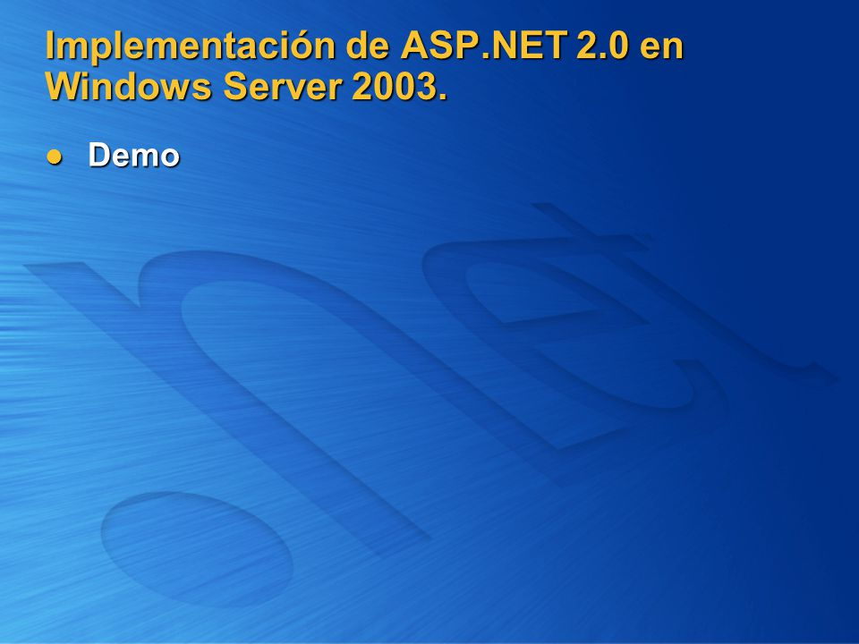 Implementación de ASP.NET 2.0 en Windows Server 2003.