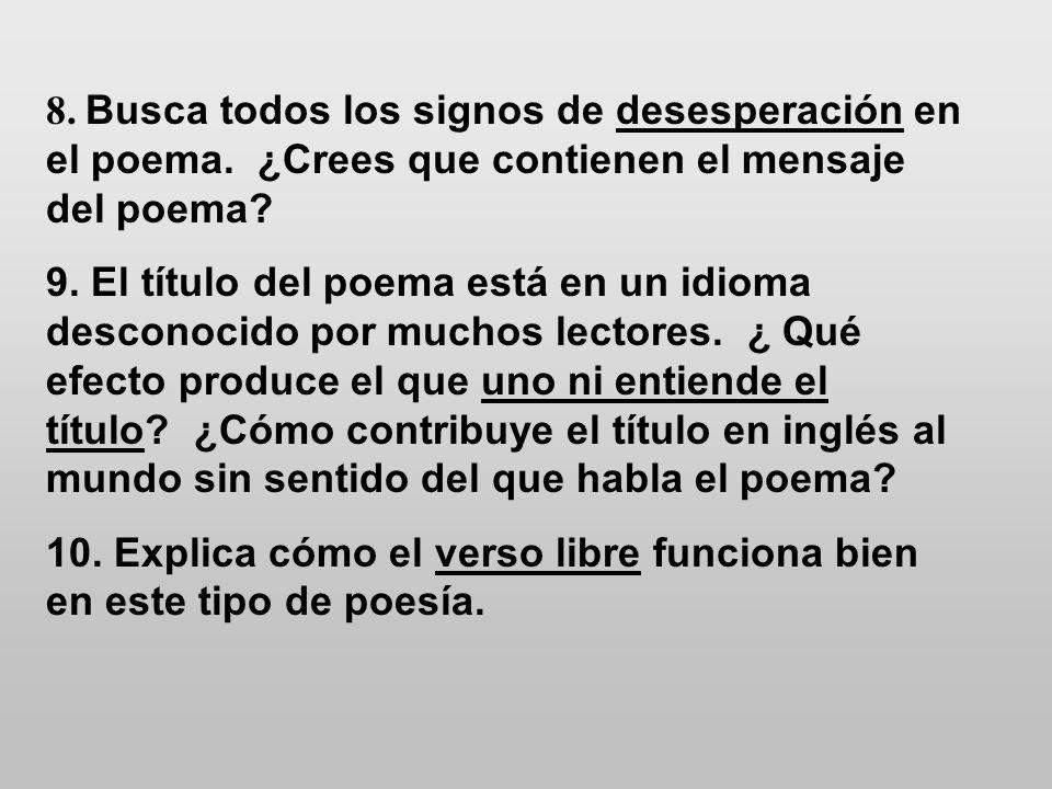 8. Busca todos los signos de desesperación en el poema