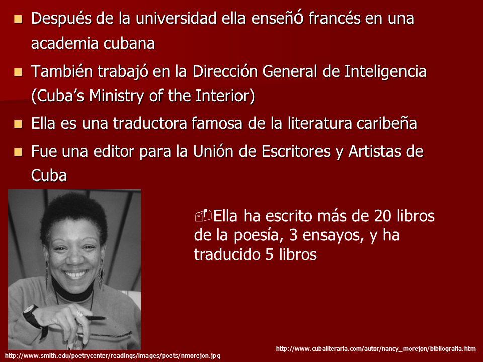 Después de la universidad ella enseñó francés en una academia cubana