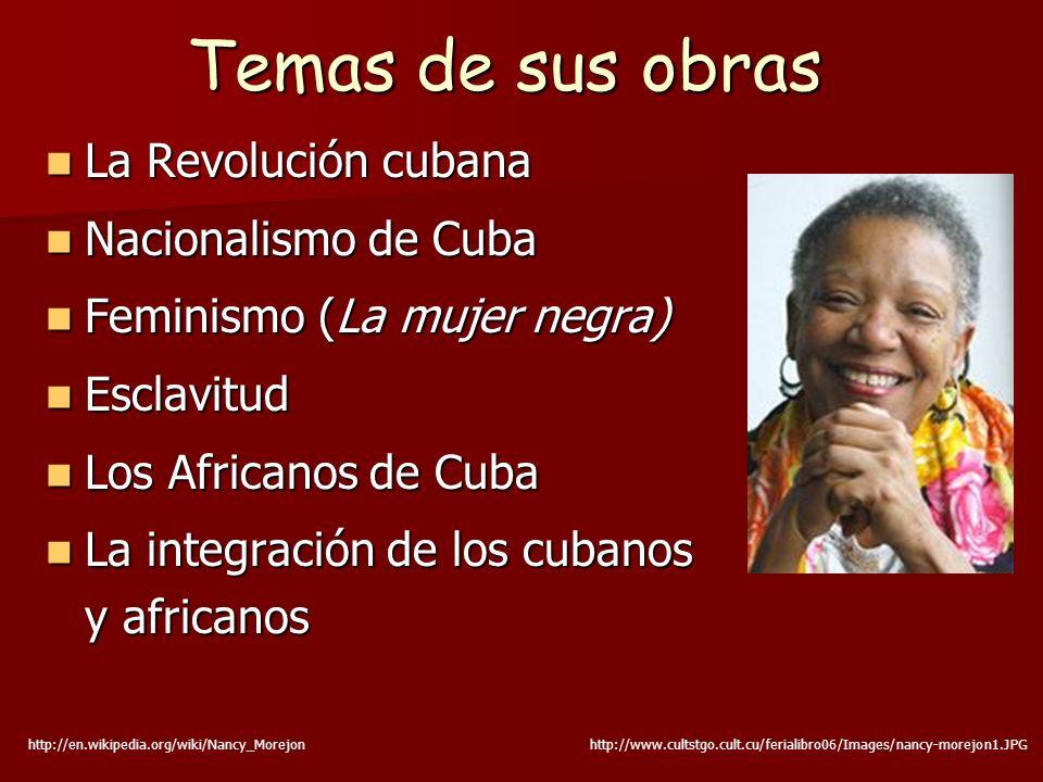 Temas de sus obras La Revolución cubana Nacionalismo de Cuba
