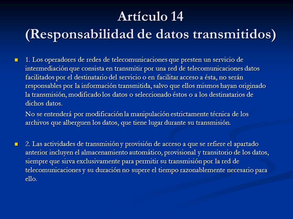 Artículo 14 (Responsabilidad de datos transmitidos)