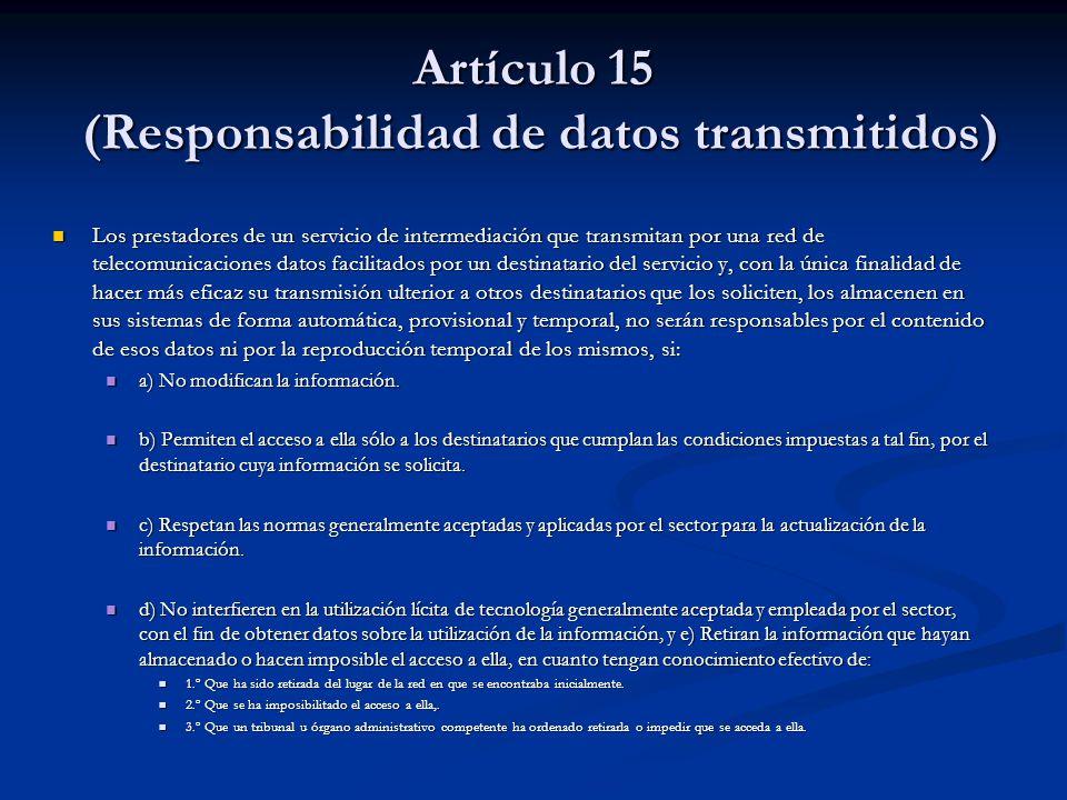 Artículo 15 (Responsabilidad de datos transmitidos)