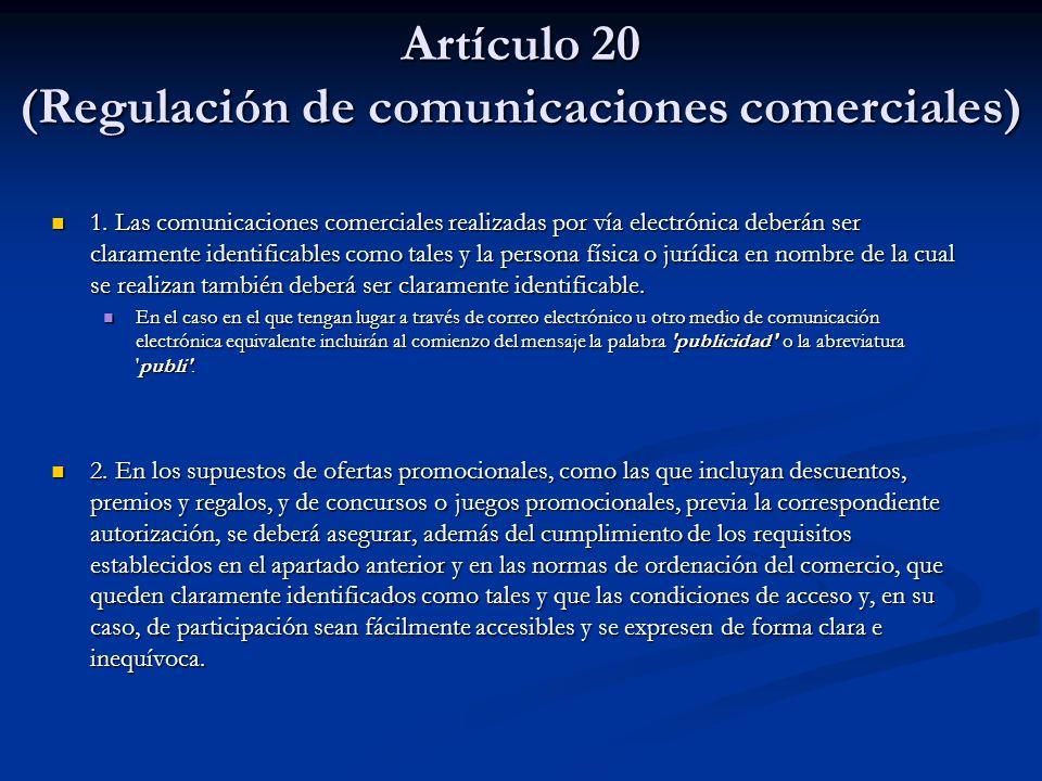 Artículo 20 (Regulación de comunicaciones comerciales)
