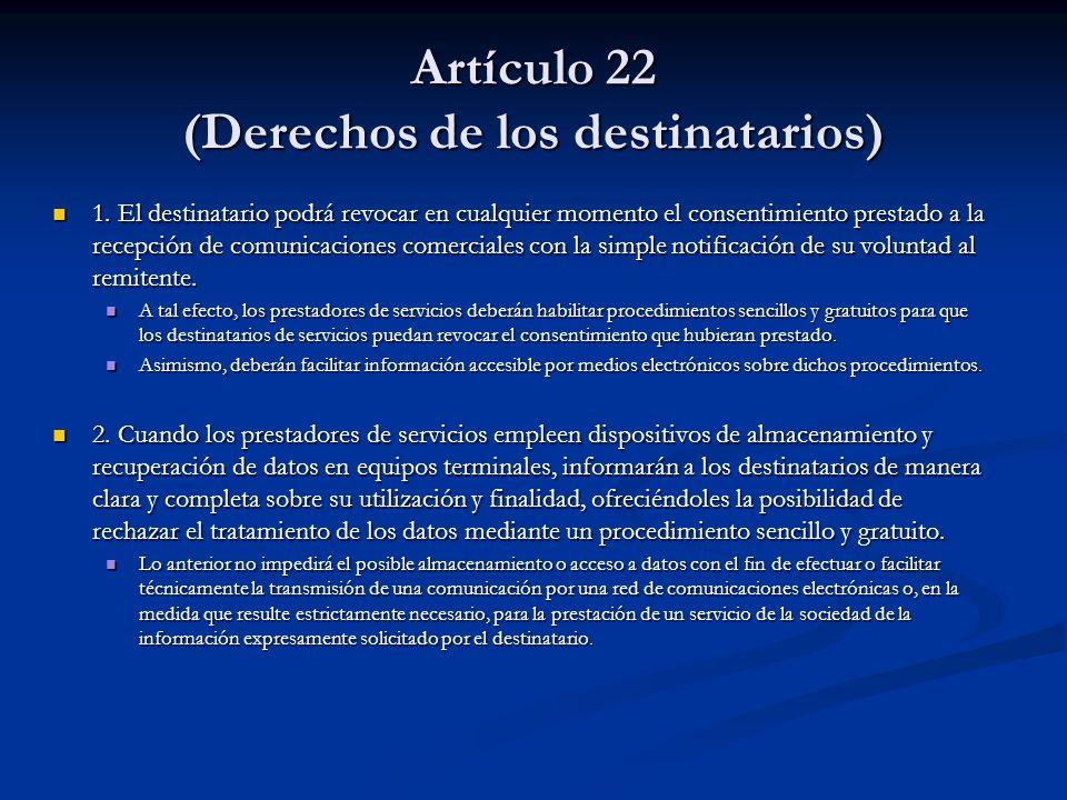 Artículo 22 (Derechos de los destinatarios)